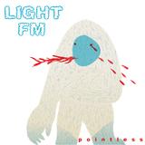 Light FM - Pointless