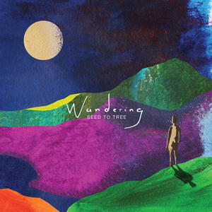 SEED TO TREE - Wandering