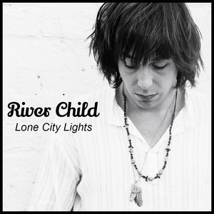 River Child - Just Need Your Love