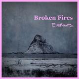 BROKEN FIRES - Elephants