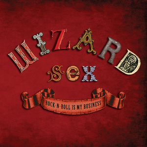 WizardSex - Rock and Roll is my Business