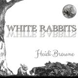Heidi Browne - White Rabbits