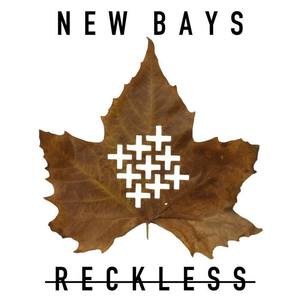 New Bays - Reckless