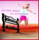 Nikki Felle - all the days to summer