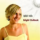 Nikki Felle - Bright Outlook