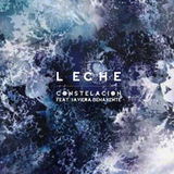 Leche - Constelacion feat. Javiera Benavente (Single)