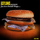 ASYLUMS - JOY IN A SMALL WAGE