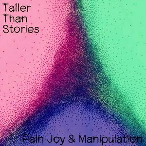 Taller Than Stories - Manipulation