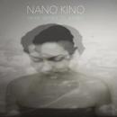 Nano Kino - Never Seemed To Happen