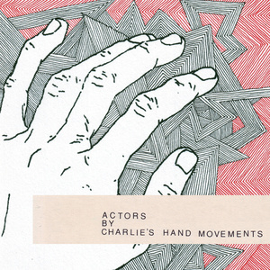 Charlie's Hand Movements - Hopelessly/Helplessly