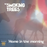 The Smoking Trees - The Smoking Trees 'Home In The Morning' single