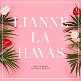 Unstoppable (Jungle Edit) (Lianne La Havas)