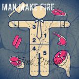 Man Make Fire - Fine Dining