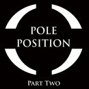 POLE POSITION© - Part Two