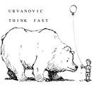 Urvanovic - Think Fast