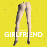 Say Yes Dog - Girlfriend