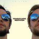 Ed Ling - Transatlantic Meditation