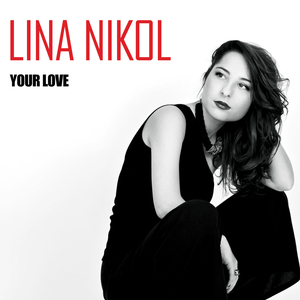 Lina Nikol - Your Love