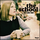 The School - Do I Love You?