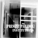 Present Paradox - Institutions