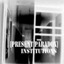 Present Paradox - Institutions