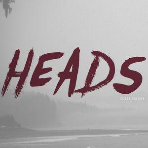 Close Talker - Heads