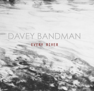 Davey Bandman - Every River