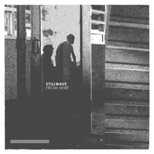 Stillwave - From Here