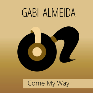 Gabi Almeida  - Come My Way (VENDETTA RMX CLUB EDIT)