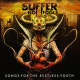 Suffer No Fools - Songs For The Restless Youth