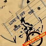 STUART NEWMAN - Love's Off the Hook