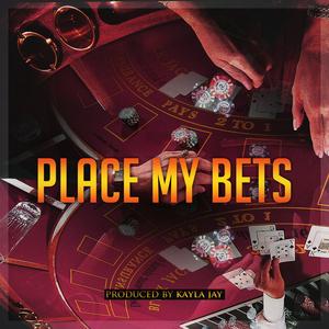 Kayla Jay - Place My Bets