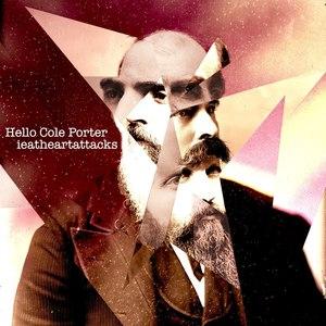 IEatHeartAttacks - Hello Cole Porter