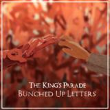 The King's Parade - Bunched Up Letters