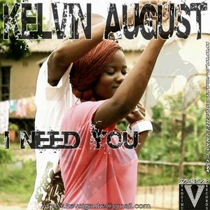 Kelvin August - I need you