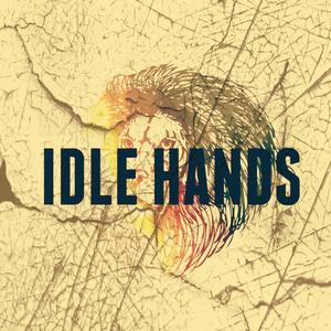 Idle Hands - Locked Inside