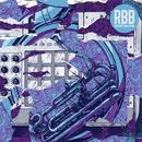 Renegade Brass Band - RBB: Rhymes, Beats & Brass (Remixed)
