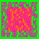 Fire Island Pines - I Love Making A Fool Of Myself Around You / The Plenary