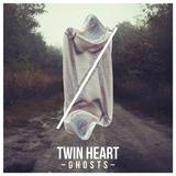 Twin Heart - Ghosts