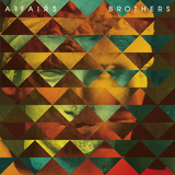 AFFAIRS - Brothers