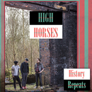 High Horses - History Repeats