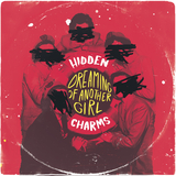 Hidden Charms - Dreaming Of Another Girl / Long Way Down