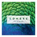 Bombee - Calm Down
