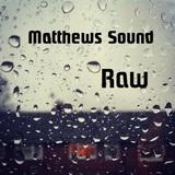 Matthews Sound - Matthews Sound Raw