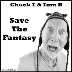 "Charles ""Chuck T"" Easton - Save the Fantasy"