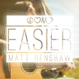 Easier (Matt Henshaw)