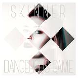 SKINNER - Dangerous Game