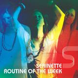 Routine of The Week (serinette)