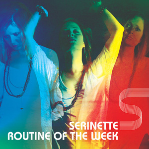 serinette - Routine of The Week