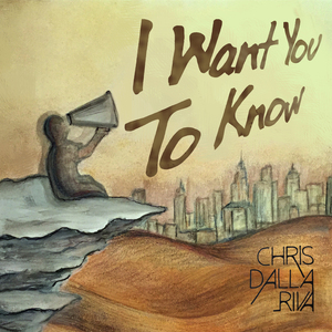 Chris Dalla Riva - I Want You to Know